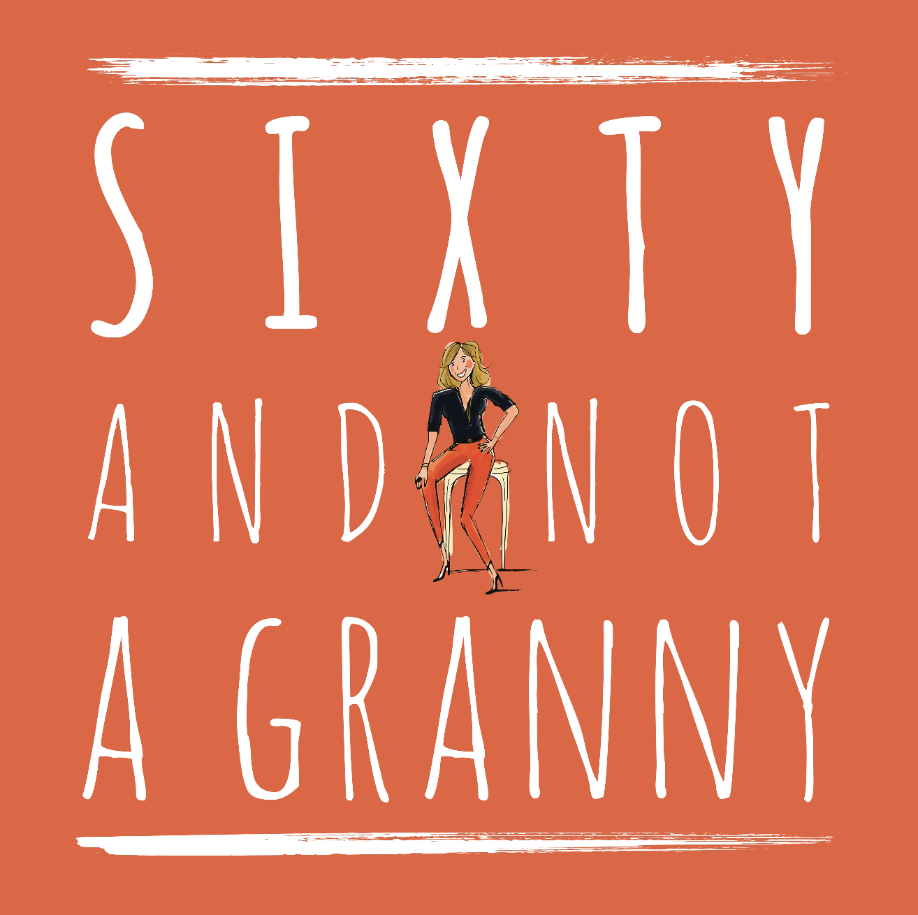 Sixty And Not A Granny